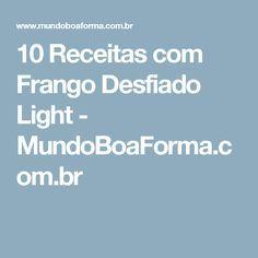 10 Receitas com Frango Desfiado Light - MundoBoaForma.com.br …
