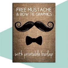 Free Printable Mustache, Bow Tie, and Burlap. Click through to find matching games, favors, thank you cards, inserts, decor, and more.  Or shop our 1000+ designs for all of life's journeys. Weddings, birthdays, new babies, anniversaries, and more. Only at Aesthetic Journeys