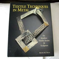 Textile Techniques in Metal for Jewelers Textile by 925studio, $70.00