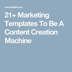 21+ Marketing Templates To Be A Content Creation Machine