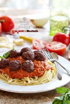 Spaghetti and Meatballs with Fresh Tomato Sauce   FamilyFreshCooking.com