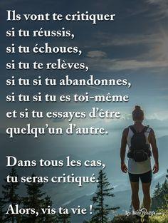 Citation Dans tous les cas, tu sera critiqué. #citation #citationdujour #proverbe #quote #frenchquote #pensées #phrases #french #français