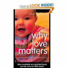 Why Love Matters : How Affection Shapes a Baby's Brain by Sue Gerhardt Paperback) for sale online Anti Social Behaviour, Love Matters, Attachment Parenting, Parenting Books, Relationships Love, Great Books, Babys, Shapes, Pathways