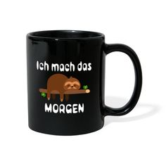 Mugs, Coffee, Tableware, Getting Up Early, Sloth Animal, Tumblers, Products, Animales, Kaffee