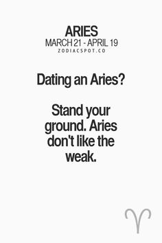 Dating an Aries? Stand your ground. Aries don't like the weak. Aries Zodiac Facts, Aries Astrology, Aries Quotes, Aries Sign, Aries Horoscope, My Zodiac Sign, Life Quotes, Aries Month, Aries Love