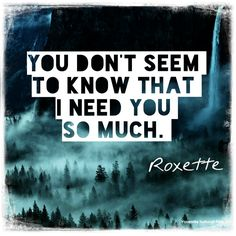 Roxette lyrics # You don't understand me