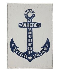 Look what I found on #zulily! 'Home Is Where You Drop Your Anchor' Wall Sign #zulilyfinds