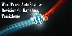WordPress AutoSave ve Revisions'u Kapatma, Temizleme - http://www.servisi.com.tr/internet/wordpress-autosave-ve-revisionsu-kapatma-temizleme