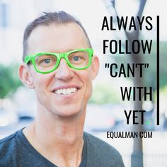 """The word """"can't"""" should be removed from your vocabulary. If you do use it, always follow it up with """"yet."""" I can't ... yet. I Cant, Vocabulary, Motivational Quotes, How To Remove, Canning, Words, Instagram, Motivating Quotes, Home Canning"""