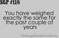 Try umm decades now sigh 30 + yrs minus pregnancies:) Skinny Girl Problems, Mixed Girl Problems, Short Girl Problems, Shy People Problems, Skinny People, Short People, Skinny Girls, Girls Life, Girl Humor