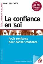 La confiance en soi : Avoir confiance pour donner confiance - Lionel BELLENGER - Sce : http://www.esf-editeur.fr/detail/133/confiance-en-soi--la-.html