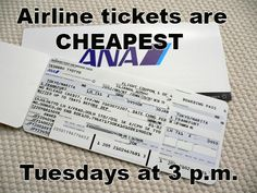 Buy plane tickets on Tuesdays at 3 p.m. for the lowest prices. | How To Coupon In The 21st Century