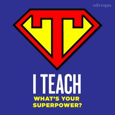 Teachers: It's almost time to put those capes back on and educate young minds. Wishing you a SUPER year!