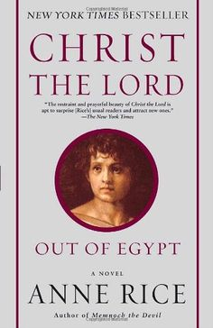 Christ the Lord: Out of Egypt: A Novel by Anne Rice http://www.amazon.com/dp/0345492730/ref=cm_sw_r_pi_dp_I90Hwb03QF04D