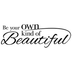 Be Your Own Kind of Beautiful Wall Quote Vinyl by FleurishWalls