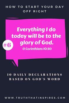 Daily Declaration #6 - 1 Corinthians 10:31