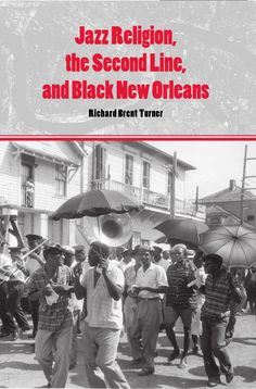 Jazz religion, the second line, and black new orleans by Edgar Arruda via slideshare
