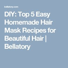 DIY: Top 5 Easy Homemade Hair Mask Recipes for Beautiful Hair Easy Homemade Face Masks, Homemade Skin Care, Homemade Hair, Diy Hair Hacks, Diy Hairstyles, Clear Skin, Beauty 101, Beauty Tricks, Recipes