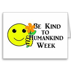 Be Kind to Humankind Week Greeting Card  #august #unknownholiday #gravityx9