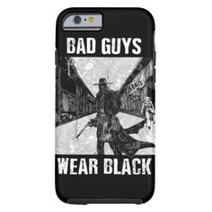 Bad Guys Wear Black_black phone Tough iPhone 6 Case