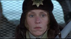 """""""And here ya are, and it's a beautiful day.""""(Frances McDormand in Fargo)"""