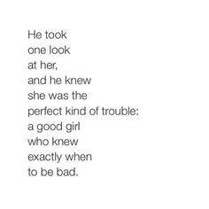 He took one look at her and he knew she was the perfect kind of trouble...