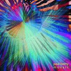 Paul Berry - Mosaic