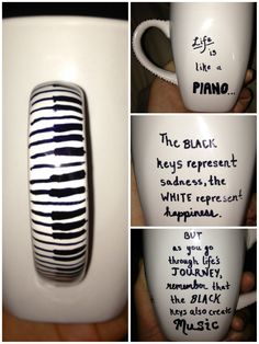 DIY Sharpie on Mug, piano/music design....Love the saying and the design on the handle!