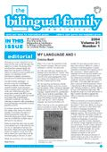 Bilingual Family Newsletter archives: The newsletter published short informative articles on current thoughts on language learning, bilingualism, biculturalism, mother tongue, schools, etc. It also published descriptions of how particular families have managed in their particular situations, problems encountered and how these were overcome.