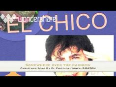 Christams Song Somewhere Over the rainbow by El Chico.