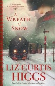 A Wreath of Snow Author: Liz Curtis Higgs Genre: Historical Fiction A Victorian Christmas Novella 240 Pages I Love Books, Good Books, Books To Read, My Books, Amazing Books, Liz Curtis Higgs, Historical Fiction Books, Historical Romance, Thing 1