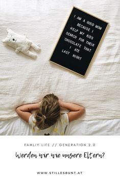 Generationen Werden wir wie unsere Eltern? Generation 2.0, Best Mom, Life Goals, Parenting Hacks, Bunt, Best Quotes, Inspirational Quotes, Organization, New School Year