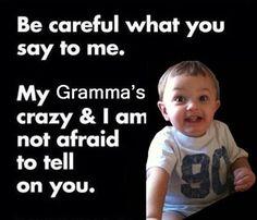 My Grandmas Crazy funny quotes quote family quotes lol funny quote funny quotes humor