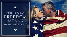 This is What Freedom Means to The Back Forty