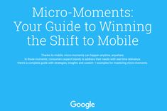 Understanding Micro-Moments: The Move to Mobile Local Seo, Digital Marketing, Insight, Campaign, Content, In This Moment, Shit Happens, Medium, Google