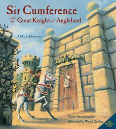 """Read """"Sir Cumference and the Great Knight of Angleland"""" by Cindy Neuschwander available from Rakuten Kobo. Join Sir Cumference, Lady Di of Ameter, and their son Radius for wordplay, puns, and problem solving in this angle-packe. Math Literature, Math Books, Geometry Lessons, Math Lessons, Fourth Grade Math, Teaching Math, Maths, Teaching Ideas, Math Math"""