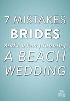 Who can blame them: the ocean, sand and clear blue sky makes for an absolutely gorgeous backdrop. But just like any venue, it can be easy to make mistakes when planning a wedding on the beach. Avoid these most common mishaps when putting together your seaside vows.  Open for more tips........