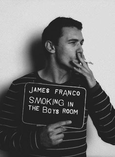 James Franco...is still hot even though he is smoking..i forgive you :)