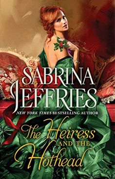The Heiress and the Hothead by Sabrina Jeffries https://www.amazon.com/dp/B01D8VHPAU/ref=cm_sw_r_pi_dp_8BpsxbXFFG202