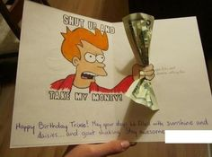 Not sure if awesome birthday card or cheap gift giver