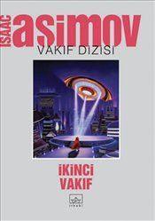İkinci Vakıf : Vakıf Dizisi 4 - Isaac Asimov