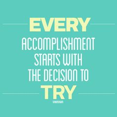 Every accomplishment begins with the decision to try! #WWLoves