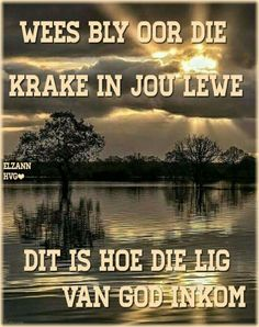 Dis deur die krake in jou lewe waar die lig van God skyn. Bible Qoutes, Bible Verses, Prayer Quotes, Uplifting Christian Quotes, Evening Greetings, Afrikaanse Quotes, Truth Of Life, Quotes About God, God Is Good