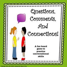 Improve Conversations!  KID TESTED/TEACHER APPROVED!   Have your students practice the essential components of a conversation: asking questions, making comments, and making connections. This fun game uses colorful pictures and offers different ways to use it depending on your student's needs.