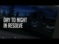 Tips For Day To Night Conversions in Resolve! - YouTube