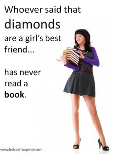 But I guess diamonds may be able to handle my book addiction.
