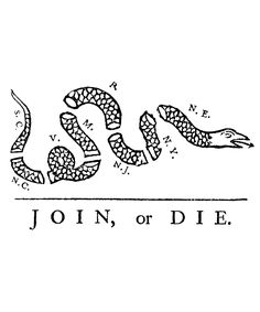 """""""Join, or Die"""" by Benjamin Franklin was recycled to encourage the former colonies to unite against British rule"""