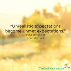 Expectations, Disappointment and Reality - The Best Yes online book and Bible study - FREE to participate   |  TheConfidentMom.com