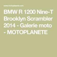 BMW R 1200 Nine-T Brooklyn Scrambler 2014 - Galerie moto - MOTOPLANETE