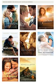 Movies Based on Novels by Nicholas Sparks.. Buying them a.l.l. - Messages in a Bottle, A Walk To Remember, The Notebook, Nights of Rodanthe, Dear John, The Last Song, The Lucky One, Safe Haven.